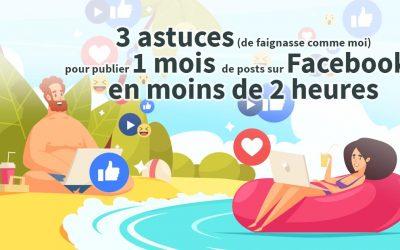 3 astuces pour publier 1 mois de posts sur Facebook, en moins de 2 heures