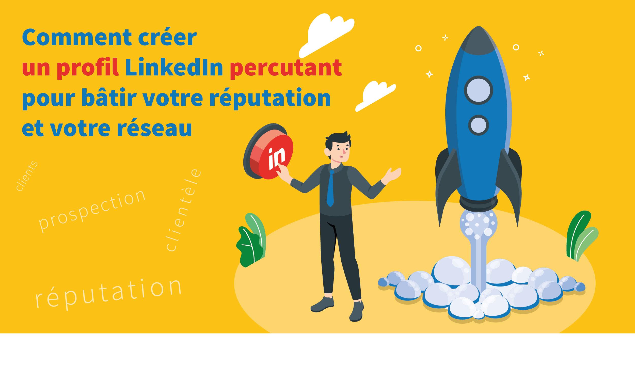 Formation : Créer un profil LinkedIn percutant pour cartonner