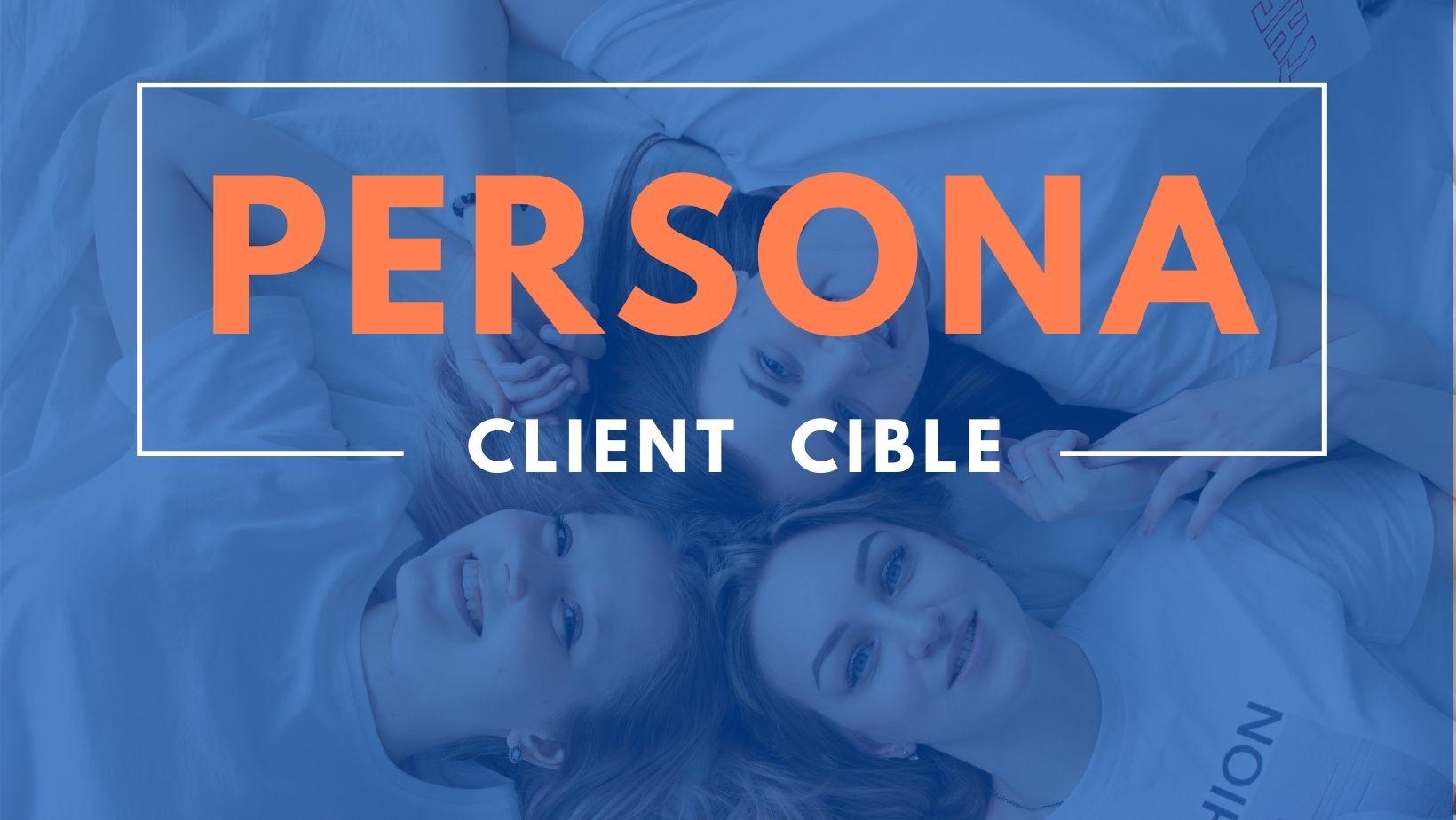 À quoi sert le Persona en marketing ce fameux client cible